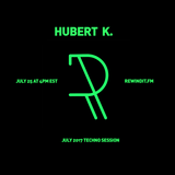Hubert K for Rewindit.fm - July 26 2018