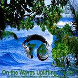 # UPLIFTING TRANCE - On the Waves Uplifting Trance LXXIV.