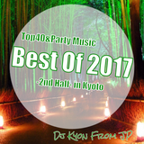 【Top40&Party Music】Best Of 2017-2nd Half-Mixed By Dj Kyon(From Kyoto)