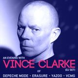 VINCE CLARKE (DEPECHE MODE / ERASURE / YAZOO / VCMG) - Exclusive DJ Electro Dance Mix