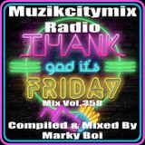 Marky Boi - Muzikcitymix Radio Mix Vol.358