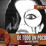 De todo Un Poco  con Aydee Treinta  19/11/2014 Desorden Comun