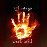 Jay Hastings - Charbroiled - Uplifting Progressive House & Trance
