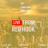 The Funktion House presents Live from Red Hook featuring Shiftee -Interview 12-19-2016