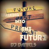 [Walking Into The Future] - (DJ Daniel5)