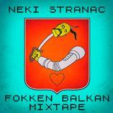 Neki Stranac - Fokken Balkan Mixtape