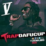 #TRAPDAFUCUP Vol 5