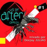 ▲ Vai Ter AFTER Depois!!! ▲ Mixado por Deejay Julião
