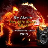 The 80's Rock Mix - 2 (By Aladin)