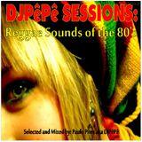 DJPêPê Sessions: Reggae Sounds of the 80's