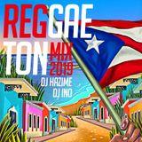 Reggaeton Mix 2019 Mixed By DJ Hazime & DJ Ino