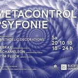 METADELIC PSYFONIE w/ SCHAMELEON - 20th October 2018