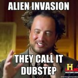 "Alien Invasion - Humans Call it ""Dubstep"""
