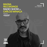 Magna Recordings Radio Show by Carlos Manaça 093 | Live at Pacha NYE [Ofir] Portugal