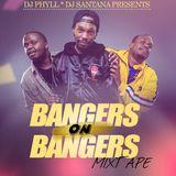 Dj Phyll x Dj Santana - Bangers On Bangers Mixx