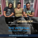 The Internal Quest Show 84 (Load Management