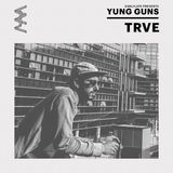 EarlyLate YUNG GUNS #3 w/ TRVE