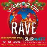 Slipmatt - World Of Rave #138