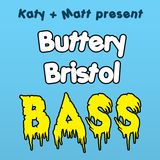 Buttery Bristol Bass Ep.3: We're on Fridays now!!!