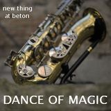 Dance of Magic ~ New thing at BeTon