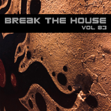 Break The House Vol. 83 - #FUTURE #HOUSE #KINGOFMYCASTLE #MARCH