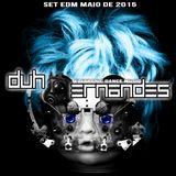 DJ DUH ERNANDES - SET DE MAIO DE 2015 ( EDM )