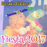 Suzaku Galatea Samba & Latin Mix -Fiesta2017-