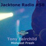Jacktone Radio #58 - Tony Fairchild (Midwest Fresh | PGH)