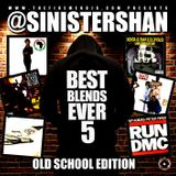 BEST BLEND EVER 5 (OLD SCHOOL EDITION) BENNY FOXMORE aka SINISTER SHAN