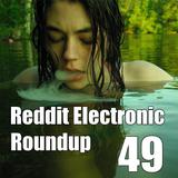 Reddit Electronic Roundup 49