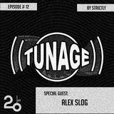 Tunage - Episode #12 w/ Alex Slog @20Ft Radio 28.09.2017