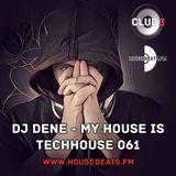 DJ DENE - MY HOUSE IS TECHHOUSE 061 (A TOUCH OF DEEPNESS)