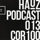 HAUZ Podcast 013 COR100