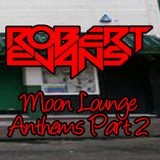 Moon Lounge Anthems - Part 2