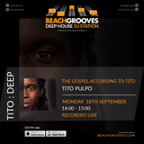 Tito:DEEP | Mind Your Step | Recorded LIVE on BeachGrooves Radio 18th September 2017