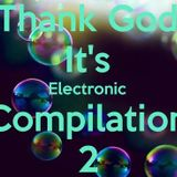 Thank God It's Electronic Compilation 2 (2017)