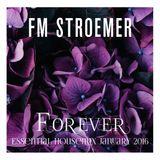 FM STROEMER - Forever Essential Housemix | January 2016 | www.fmstroemer.de
