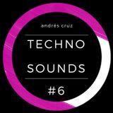 Andrés Cruz - Techno Sounds #6