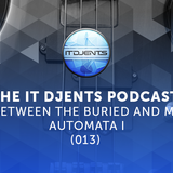 The It Djents Podcast - 013 | Between The Buried And Me - Automata I