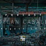 DYLAN CASALE | PODCAST AUGUST 2016 | La Chambre TV