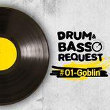 Goblin - Drum & Bass Request 01