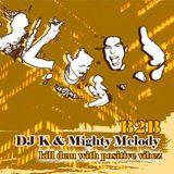 Mighty Melody & DJ K - Kill Dem With Positive Vibez