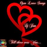 OPM Love Songs - Till there was You...