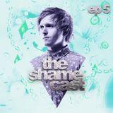 Shameless - The ShameCast Ep5, March 2016
