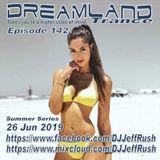 Dreamland Episode 142, 26 Jun 2019, New Trance