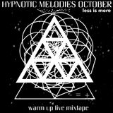 LIM ArtStyle pres. Hypnotic Melodies October Live Warm Up Edition