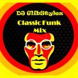 DJ GlibStylez - Classic Funk Mix