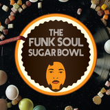 The Funk Soul Sugarbowl - Show #34