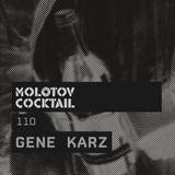 Molotov Cocktail 110 with Gene Karz