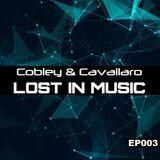 Cobley & Cavallaro -  Lost in Music EP003